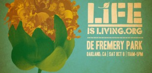 Life is Living Oakland :: Oct 8, 2011
